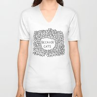 leather V-neck T-shirts featuring Because cats by Kitten Rain