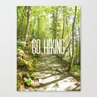 hiking Canvas Prints featuring Go Hiking by Jennifer Kimberly