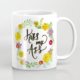 Kiss My Ass Coffee Mug