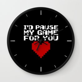 Pause My Game For You Gaming Quote Wall Clock