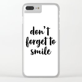 Don't Forget To Smile, Printable Quote, Inspirational Art Clear iPhone Case