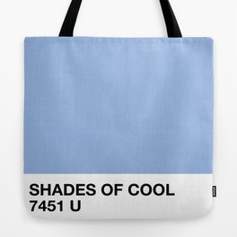 shades of cool Tote Bag