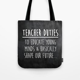 Teacher Duties Tote Bag