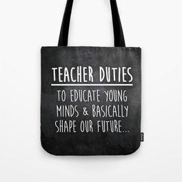 Teacher Duties Tote Bag
