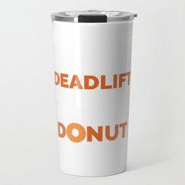Funny Dead Lift Gym Shirt Rules Travel Mug