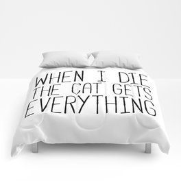 Cat Gets Everything Funny Quote Comforters