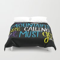 the mountains are calling Duvet Covers featuring Mountains Are Calling by Chelsea Herrick