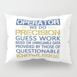 OPERATOR Pillow Sham