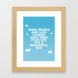 Some People Are Like Clouds Framed Art Print