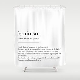 Feminism, dictionary definition Shower Curtain