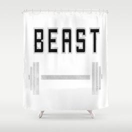 I am a beast at the gym Shower Curtain