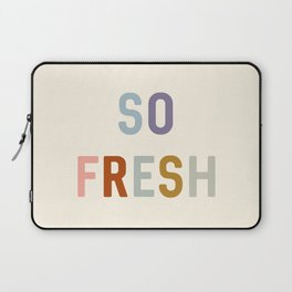 So Fresh, Bathroom Quotes  Laptop Sleeve