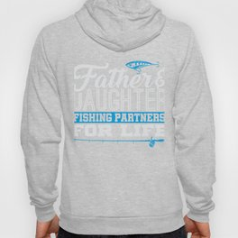 Father & Daughter Fishing Partners Life Hoody