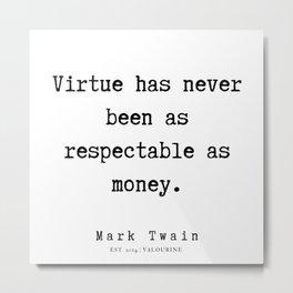 75   | Mark Twain Quotes | 190730 Metal Print