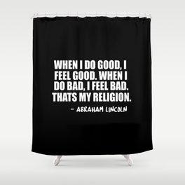 i feel good Shower Curtain