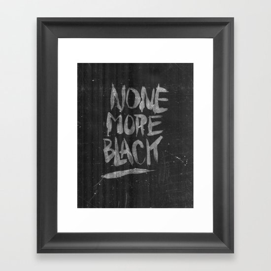 NONE MORE BLACK Framed Art Print