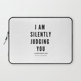I am Silently Judging You | Introverts Unite Laptop Sleeve