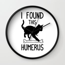 I Found This Humerus T Shirt Cat Pun Funny Cats Wall Clock