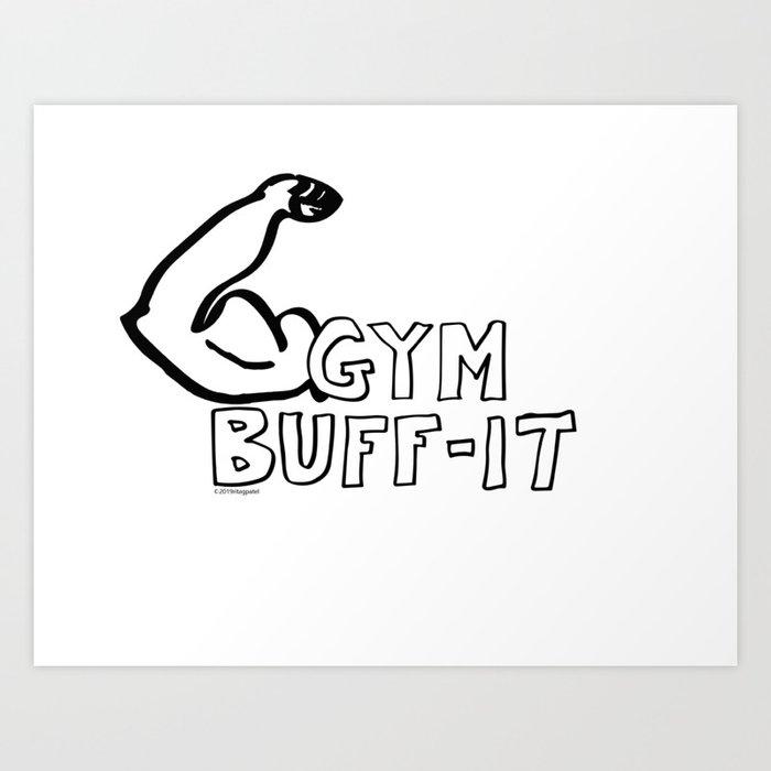 Gym Buff-it Art Print