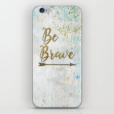 Be Brave iPhone & iPod Skin