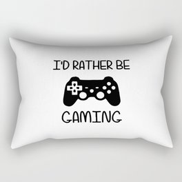 I'D RATHER BE GAMING Rectangular Pillow