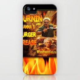 Burn Like Gramma's Burger Grease iPhone Case