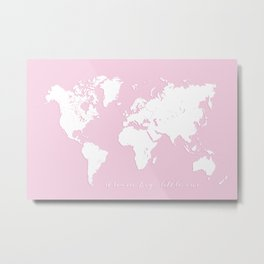 Dream big little one, pink and white world map Metal Print