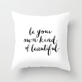 Be Your Own Kind of Beautiful Black and White Typography Poster Motivational Gift for Girlfriend Throw Pillow