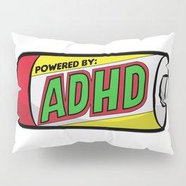 POWERED BY ADHD impulsivitiy hyperfocus impulse Pillow Sham