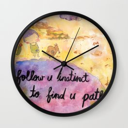 Follow u instinct to find yr path Wall Clock