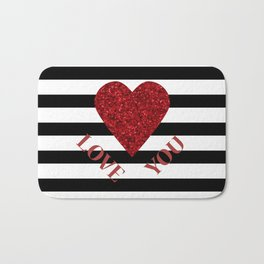LOVE YOU Valentine print. Red glitter heart and black stripes congratulation card Bath Mat
