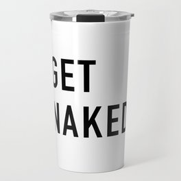 Get Naked Travel Mug