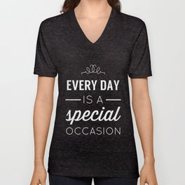 Every Day is a Special Occasion Unisex V-Neck