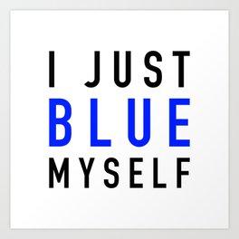 Blue Myself Art Print