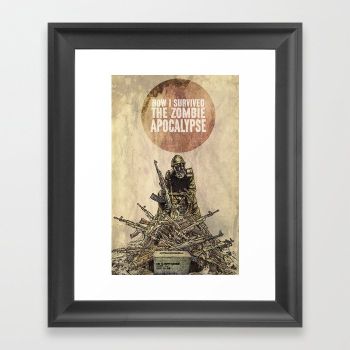 How I Survived The Zombie Apocalypse Framed Art Print