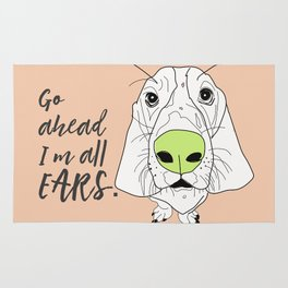 Go ahead.  I'm all EARS.  Basset Hound Rug