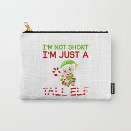 I'm Not Short I'm Just a Tall Elf funny Carry-All Pouch