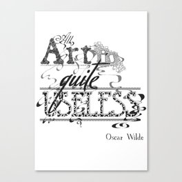 All Art is Quite Useless Canvas Print