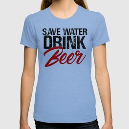 Save Water Drink Beer Funny Drunk Alcoholic Fun Meme c T-shirt