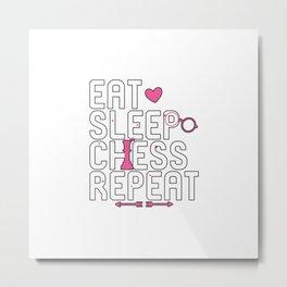 Eat Sleep Chess Repeat Fearless Chessmen Metal Print