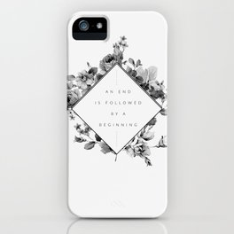 The End Is The Beginning iPhone Case