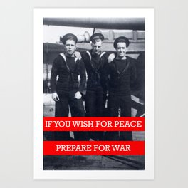 If you wish for peace, Prepare for war. Art Print