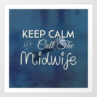 Keep Calm and Call The Midwife Art Print