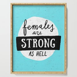 Females Are Strong As Hell Blue Serving Tray