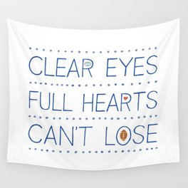 Clear Eyes, Full Hearts, Can't Lose Wall Tapestry