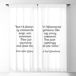 Don't be distracted by emotions like anger, envy, resentment. These just zap energy and waste time. - Ruth Bader Ginsburg quote - inspirational words Blackout Curtain