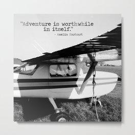 Adventure is Worthwhile in Itself Metal Print