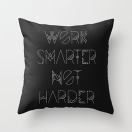Work Smarter Not Harder Typography Poster - Black Throw Pillow