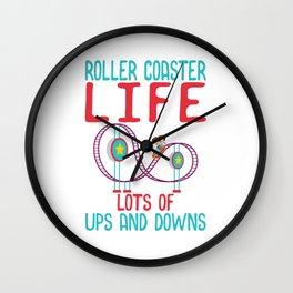 Roller Coaster Life - Lots of Ups and Downs Wall Clock