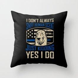 Sarcasm Bloodhound Officer Joke Police Dog Blue Thin Line Throw Pillow